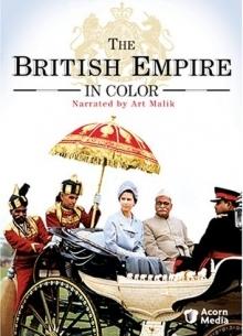 Британская Империя в цвете - фильм (2002) на сайте о хорошем кино Устрица