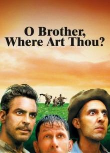 О, где же ты, брат? - фильм (2000) на сайте о хорошем кино Устрица