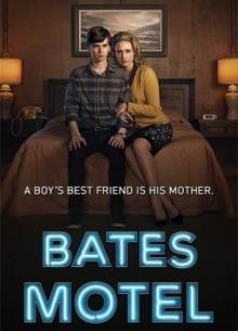 Мотель Бейтс - сериал (2013-2017) на сайте о лучших фильмах и сериалах Устрица