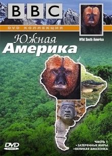 BBC: По странам и континентам. Южная Америка (Часть1) - фильм (2000) на сайте о хорошем кино Устрица