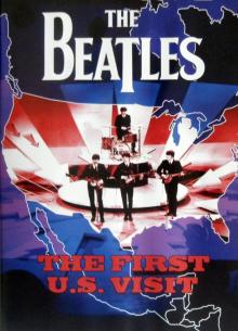 BEATLES: THE FIRST U.S. VISIT - фильм (2004) на сайте о хорошем кино Устрица