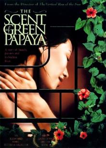 Аромат зеленой папайи - фильм (1993) на сайте о хорошем кино Устрица