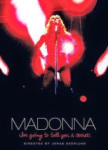 Madonna: Im going to tell you a secret - фильм (2005) на сайте о хорошем кино Устрица